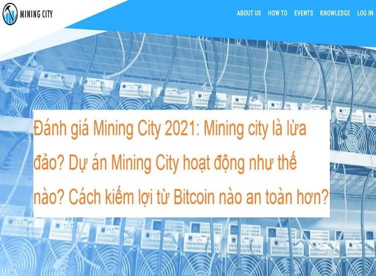 Đánh giá Mining City 2021: Mining city là gì? Có lừa đảo? Dự án đào Bitcoin hoạt động như thế nào?