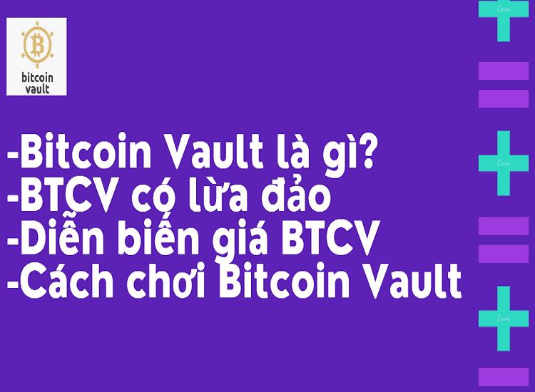 Bitcoin Vault(BTCV) là gì? Cách chơi & Diễn biến giá Bitcoin Vault