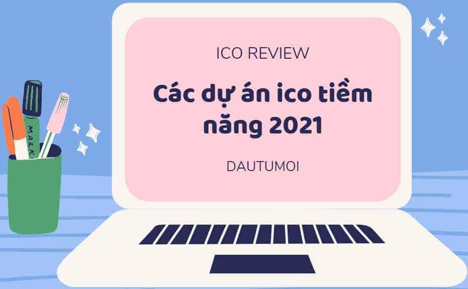 ICO Review: ICO là gì? Cách đầu tư ICO Coin và các dự án ICO tiềm năng 2021